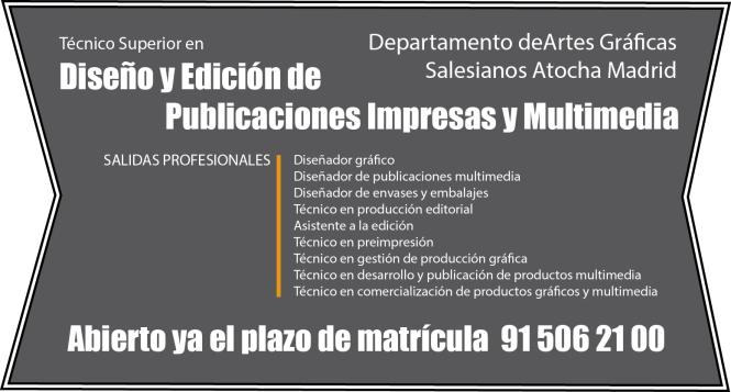 Diseño y edición de publicaciones impresas y multimedia, ciclo formativo grado superior, Diseño, edición, multimedia, Salidas profesionales. Departamento artes gráficas, Salesianos Atocha. Madrid
